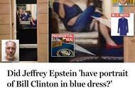 爱泼斯坦自杀后再曝新发现:豪宅挂有一幅克林顿女装画像