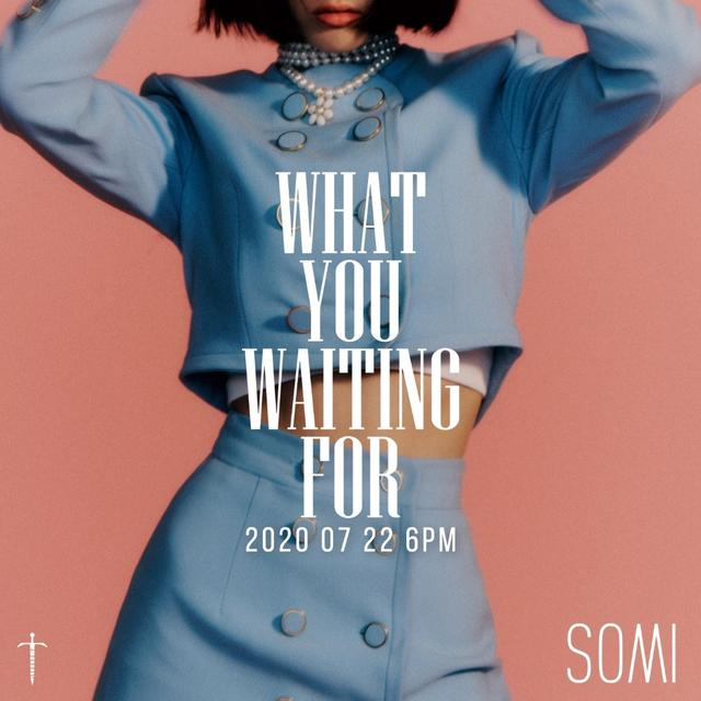 SOMI《What You Waiting For》7月22日回归