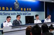 香港警方召开例行记者会 六月至今警方共拘捕近900人