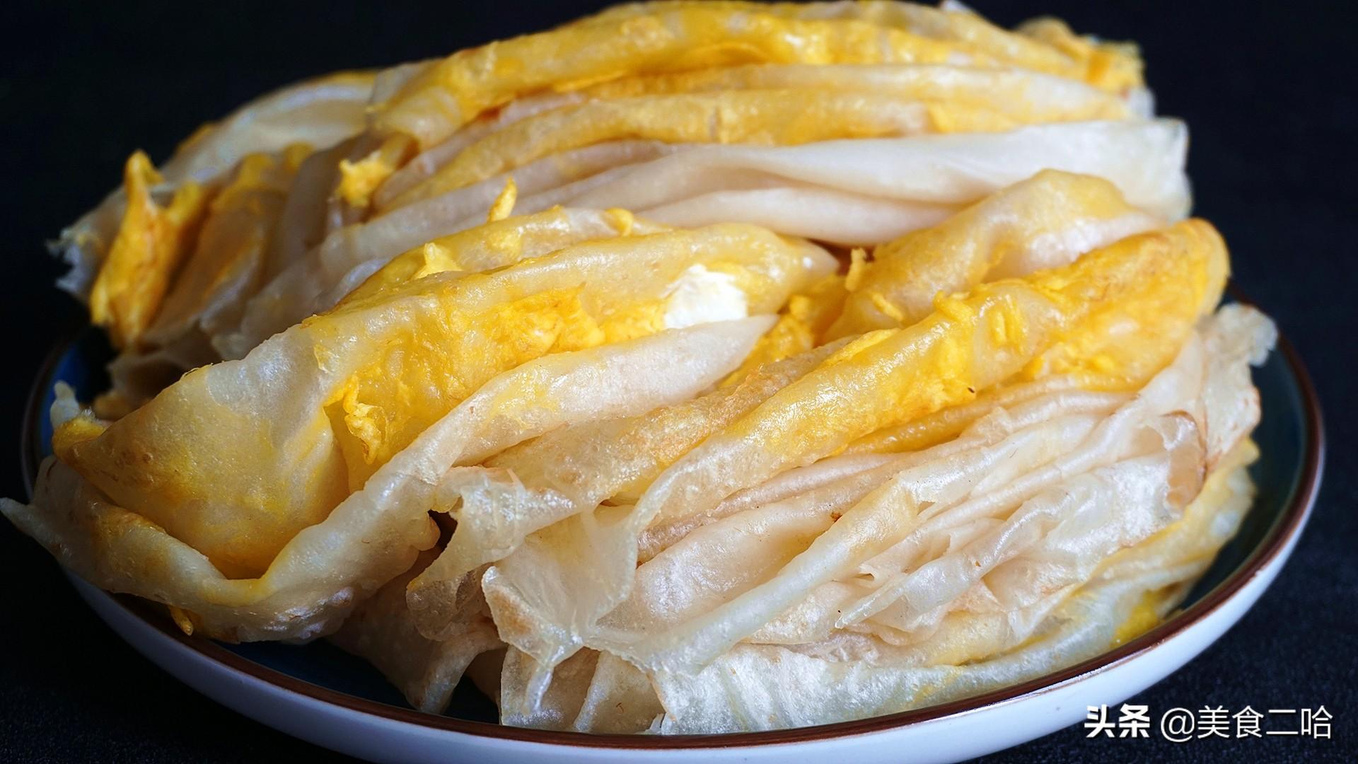 绸带鸡蛋饼:下锅10秒就能熟,滑软的就像绸缎一样,适合做早餐